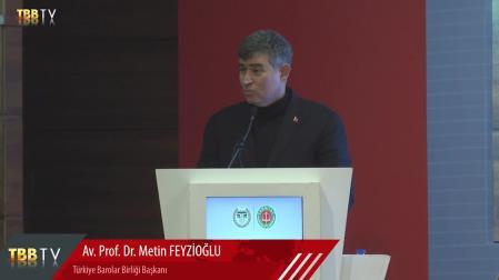 Av. Prof. Dr. Metin FEYZİOĞLU AÇIŞ KONUŞMASI